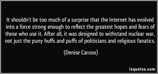 quote-it-shouldn-t-be-too-much-of-a-surprise-that-the-internet-has-evolved-into-a-force-strong-enough-to-denise-caruso-281931